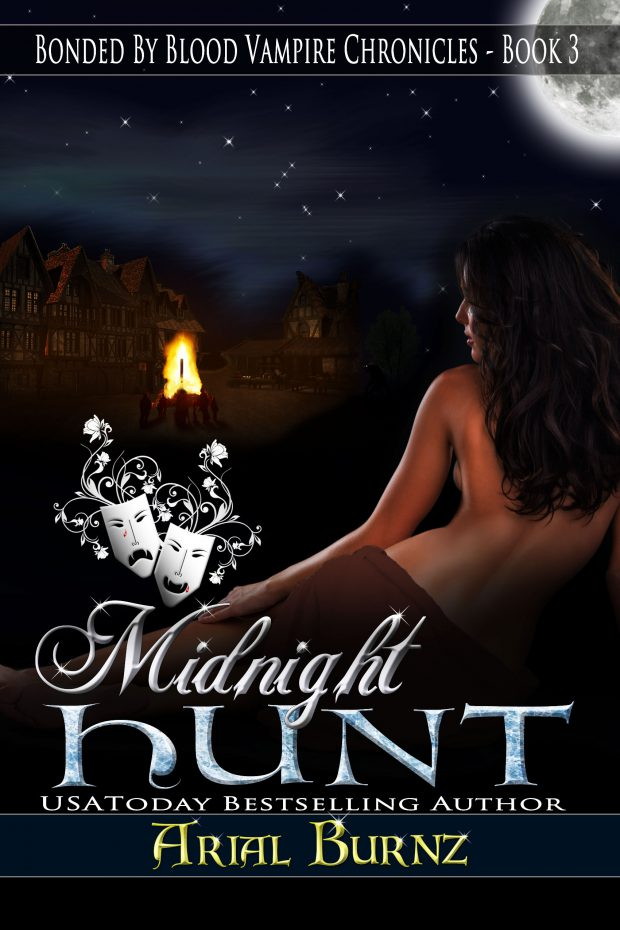 Midnight Hunt - Book 3 of the Bonded By Blood Vampire Chronicles - by Arial Burnz